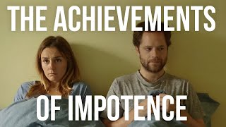 The Achievements of Impotence