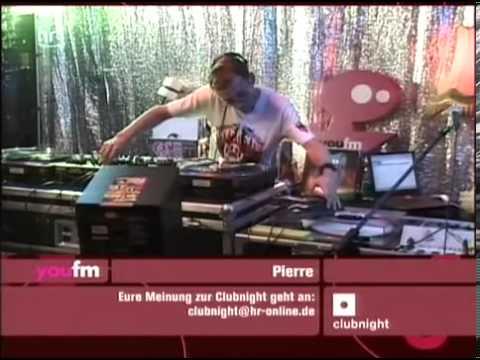 Dj Pierre - live - Hr3 Clubnight [12.05.2007]