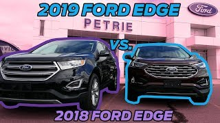 2019 Ford Edge  vs  2018 Edge - Comparison and Walk Around