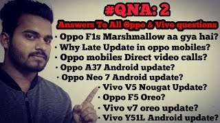 QNA2: Oppo f1s Android update   Oppo Direct video Calling   Oppo A37  Android update  