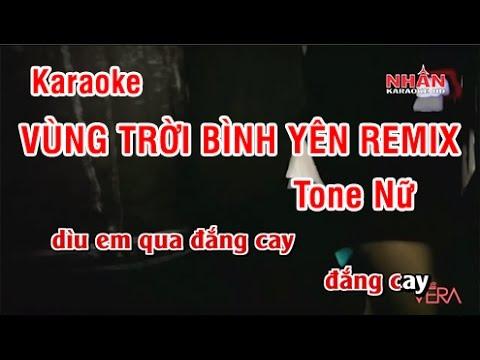 Vùng Trời Bình Yên Remix (Karaoke HD) - Tone Nữ (Full Beat)