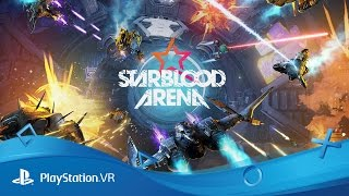 Starblood Arena | PSX 2016 Reveal Trailer | PS VR