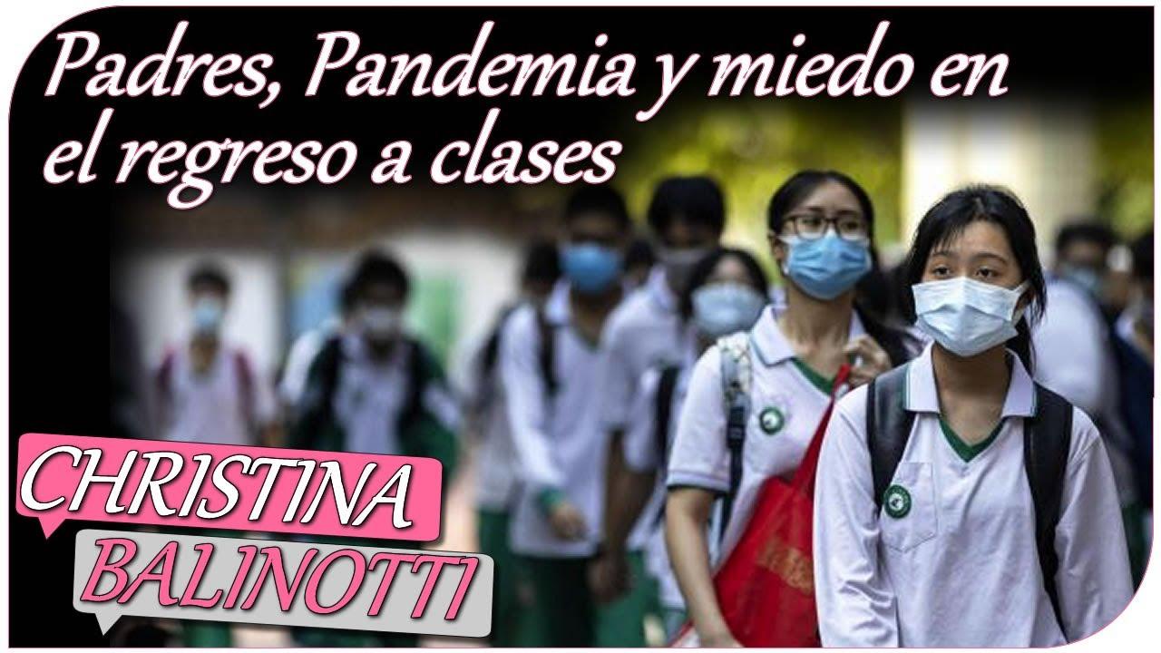 Padres, Pandemia y miedo en el regreso a clases