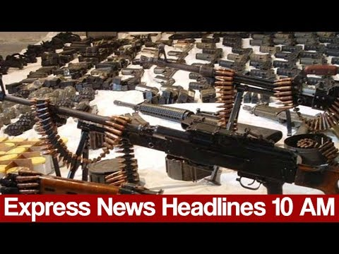 Express News Headlines - 10:00 AM - 26 May 2017