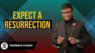 Expect a resurrection