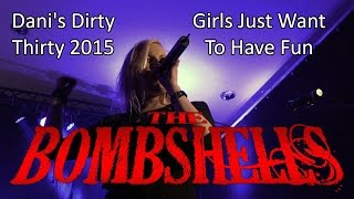 The Bombshells - Girls Just Want To Have Fun (Dani's Dirty Thirty 2015) | Schwobbes Media