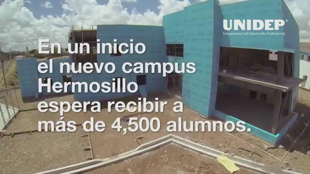 Gran Avance Campus Unidep Hermosillo Youtube