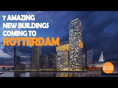 7 Amazing New Buildings coming to Rotterdam