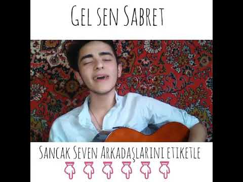 Sancak - Gel Sen Sabret ( Ruslan Cover )