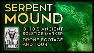 Serpent Mound - Summer Solstice Alignment (2021)  |  Ancient Presence