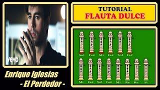 """Enrique Iglesias  - El Perdedor en Flauta """"Con Notas Explicadas"""""""