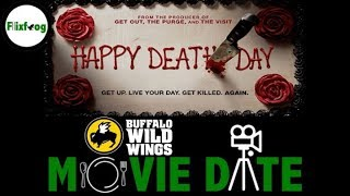Movie Date: Ep. 5 - Happy Death Day/Buffalo Wild Wings