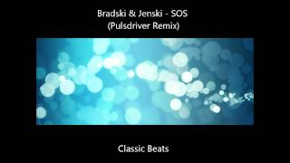 Bradski & Jenski - SOS (Pulsdriver Remix) [HD - Techno Classic Song]