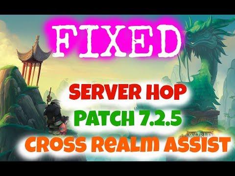 How to FIX Server HOP - Cross Realm Assist Patch 7 3 September 2017