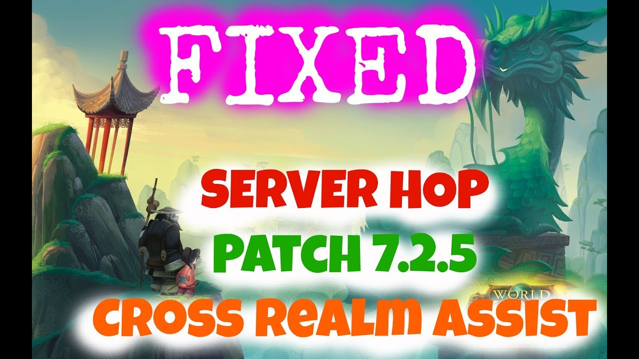 How to FIX Server HOP - Cross Realm Assist Patch 7 3 September 2017