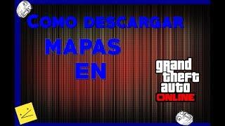 Como Descargar mapas para GTA V Online | ElRastit