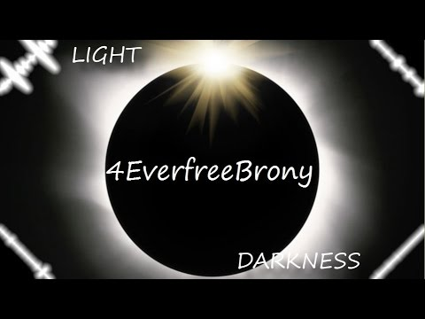 4EverfreeBrony - Light and Darkness