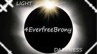 4EverfreeBrony - Light and Darkness