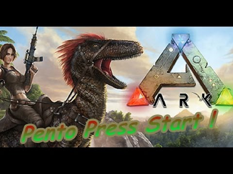 Pento Press Start : ARK: Survival Evolved
