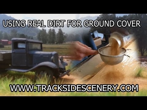 Budget Model Railroad Scenery - Applying the Ground Cover = Real Dirt!