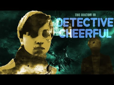 Doctor Who FanFilm S2E6: Detective Cheerful