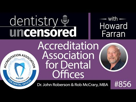 856 Accreditation Association For Dental Offices with Dr. John B. Roberson and Rob McCrary, MBA