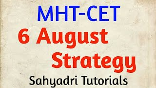 6 August Strategy | MHT-CET