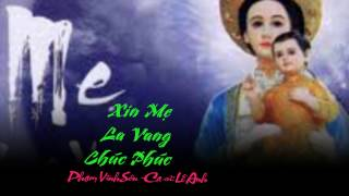 XIN MẸ LaVang CHÚC PHÚC, Phạm Vĩnh Sơn, Ca sĩ: Lê Anh