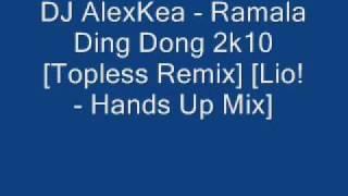 DJ AlexKea - Ramalama Ding Dong 2k10 [Topless Remix] (Lio! - Hands Up Mix)