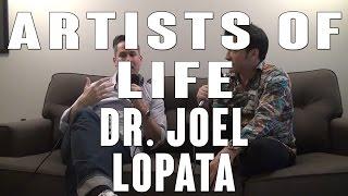 Artists of Life Episode 4: Dr. Joel Lopata