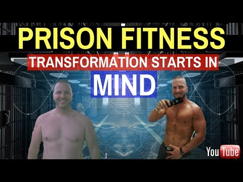 PRISON FITNESS! MENTAL CHANGE IS REQUIRED. 5/31/17
