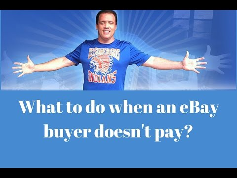 What To Do When An eBay Buyer Doesn't Pay?
