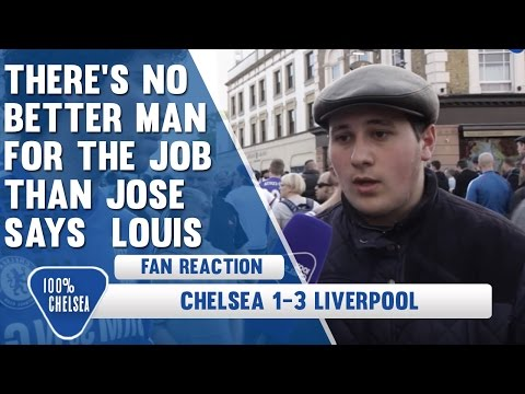 There's No Better Man For The Job Than Jose | Chelsea 1 Liverpool 3