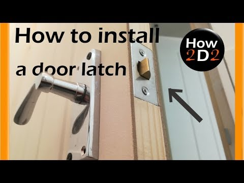 How To Install  Door Latch And Handle How To Fit Door Handle And Lock