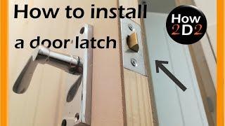 How to install  door latch and handle How to fit door handle and lock