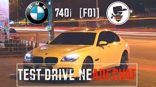 BMW 740i [F01] - TestDriveNeAdecvat | MAFiA33