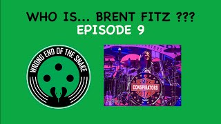 WRONG END OF THE SNAKE - Episode 9 w/ Brent Fitz