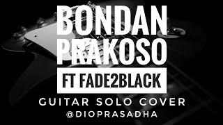 Bondan Prakoso Ft. FADE2BLACK - Ya Sudahlah Guitar Solo Cover