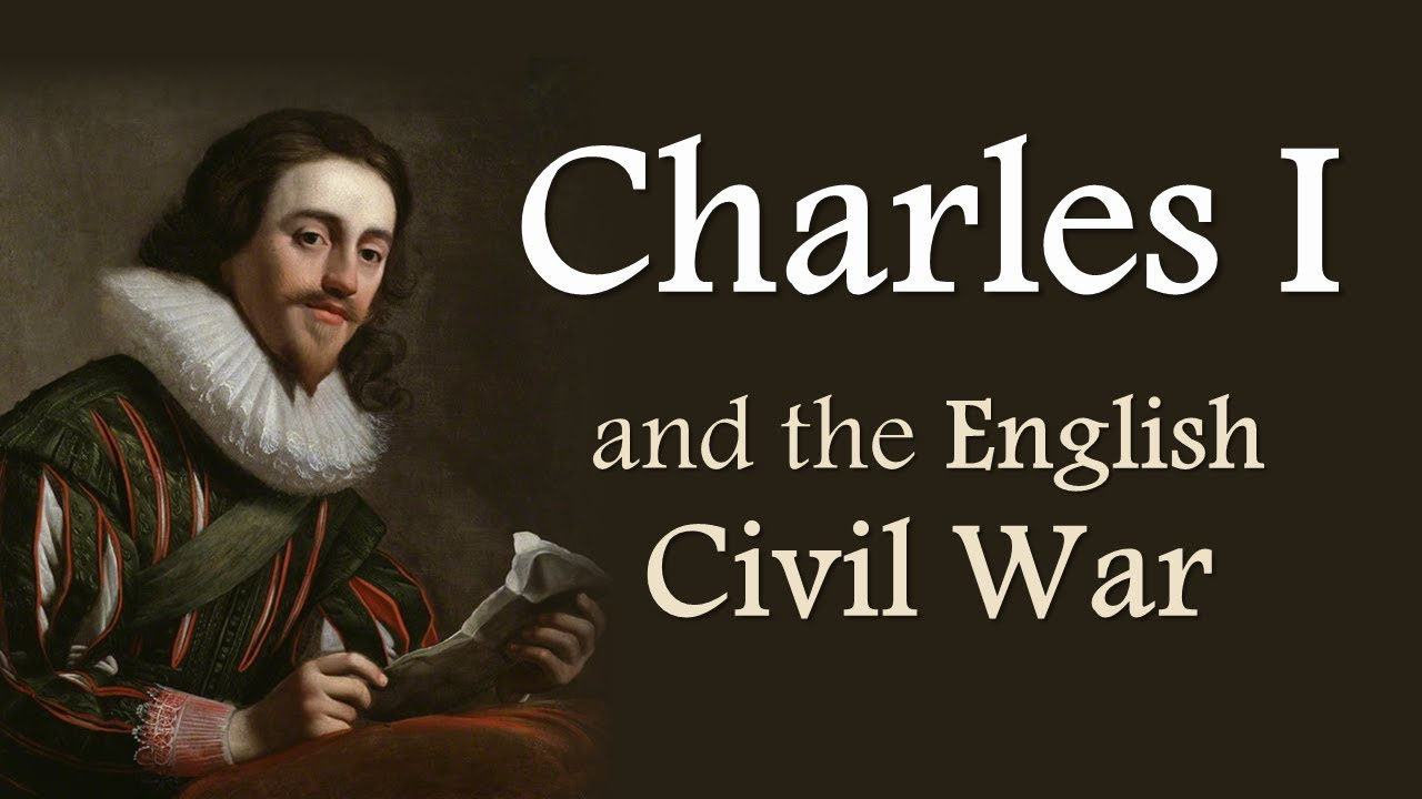 Charles I and the English Civil War (The Stuarts: Part Two)