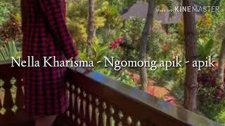 Ngomong apik apik - Nella Kharisma terbaru lirik