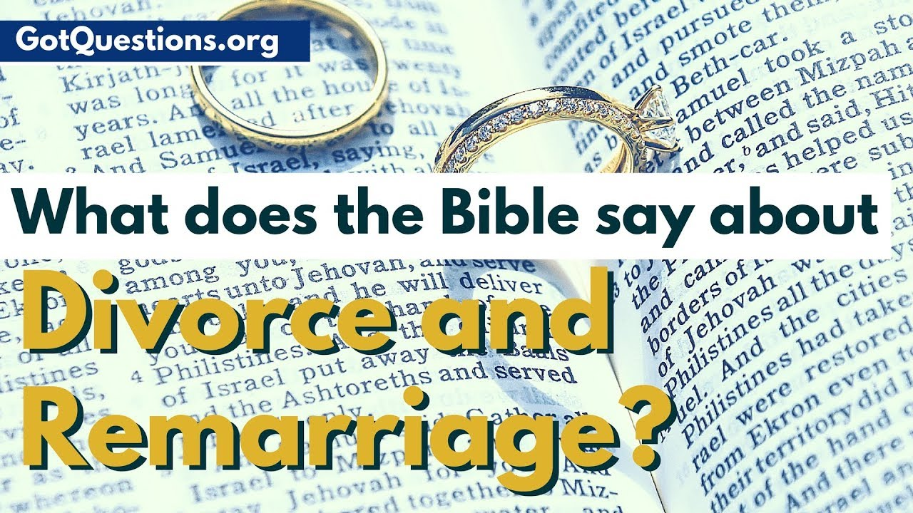 What does the Bible say about divorce and remarriage?