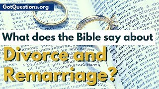 what does the bible say about divorce and remarriage grounds for divorce gotquestionsorg