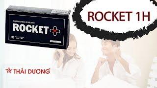 Rocket 1h & Rocket+ Yếu Sinh Lý - Xuất Tinh Sớm - Rối Loạn Cương Dương