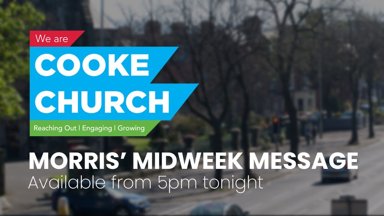 Morris' Midweek Message - Wednesday 29th July 2020