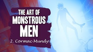 The Art of Monstrous Men - Episode #2 (Cormac Mundy)