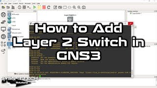 ✅ How to Add Layer 2 Switch in GNS3? | GNS3 Switch IOS vIOS-L2 Download | SYSNETTECH Solutions