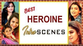 Tamil Movie Heroine Intro Scenes | Nayanthara | Nazriya | Anushka Shetty | Miya George | Sunaina