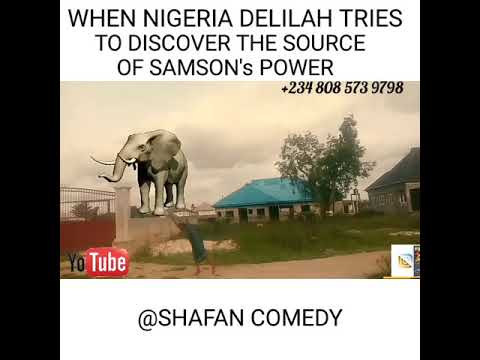 (When Nigeria Delilah Tries to discover the source of Samson's power)
