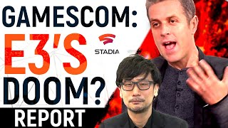 E3 DESTROYED By Gamescom, Google's Stadia EXCLUSIVE Fear, Winners & Losers of Gaming's New Big Event