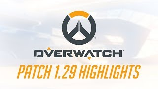 [NEW PATCH] Patch 1.29 Highlights | Overwatch